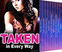 SEX: Taken in Every Way : 72 Books Mega Bundle: Super Naughty Girls Forbidden Romance - Inexperienced and Surprised