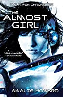 The Almost Girl (The Riven Chronicles, #1)