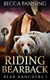 Riding Bearback (Bear Ranchers, #1)