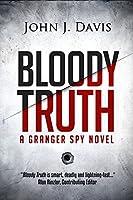 Bloody Truth: A Granger Spy Novel (Granger Spy Novel Series Book 2)