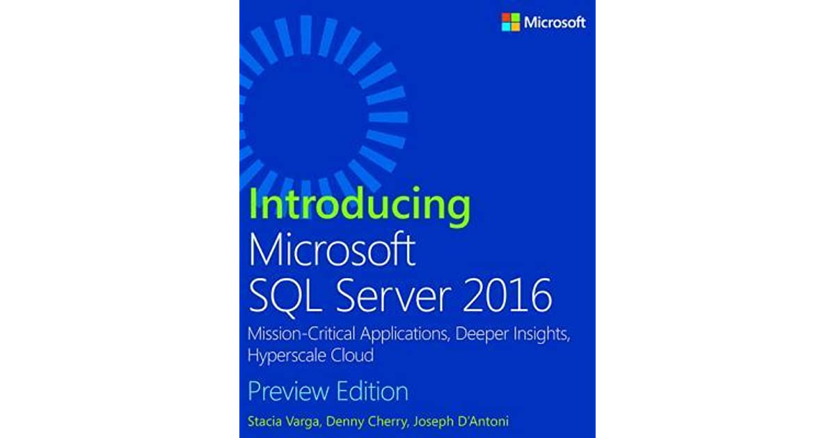 Introducing Microsoft SQL Server 2016: Mission-Critical