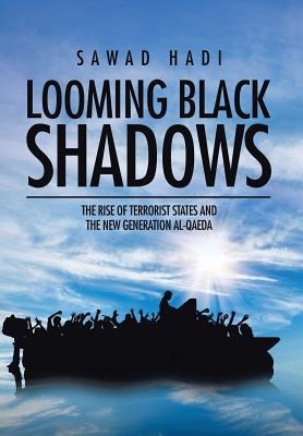 Looming Black Shadows: The Rise of Terrorist States and the New Generation Al-Qaeda