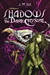 Shadows of the Dark Crystal (Jim Henson's The Dark Crystal, #1)