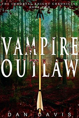 Vampire Outlaw (The Immortal Knight Chronicles #2)