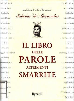 Il libro delle parole altrimenti smarrite by Sabrina D'Alessandro
