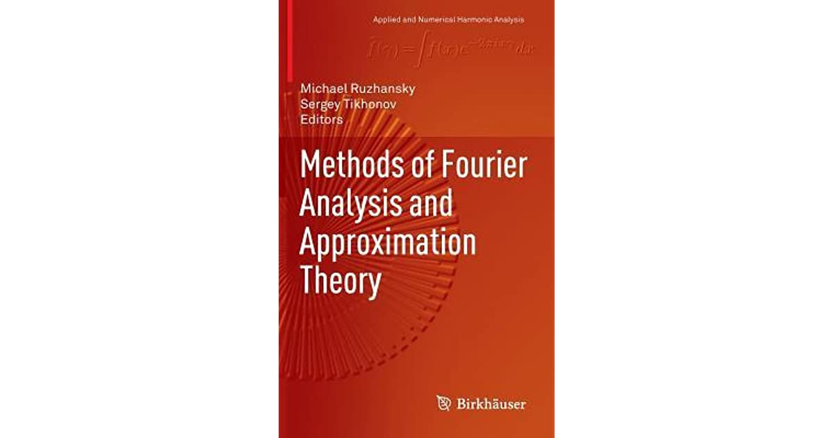 approximation theory and methods  Methods of Fourier Analysis and Approximation Theory by Michael ...