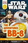 Star Wars: The Adventures of BB-8 (DK Readers L2)
