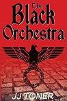 The Black Orchestra (Black Orchestra, #1)