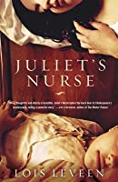Juliet's Nurse: The world's most famous love story as it's never been told before