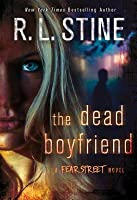 The Dead Boyfriend: A Fear Street Novel (Fear Street relaunch, #5)