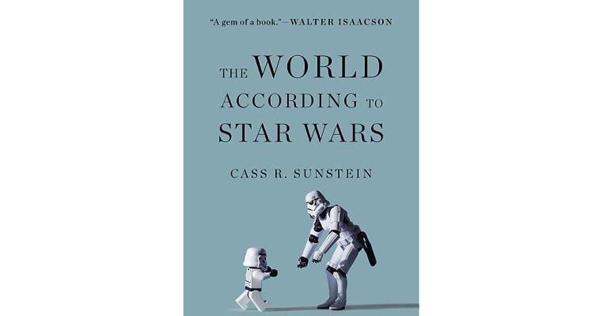 The World According To Star Wars By Cass R Sunstein