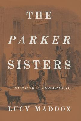 The Parker Sisters A Border Kidnapping