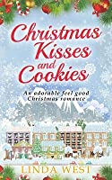 Christmas Kisses and Cookies: A Fabulous Feel Good Holiday Romance