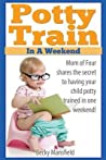 Potty Train in a Weekend: Mom of four shares the secret to having your child potty trained in a weekend.