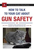 The American Association of Patriots Presents: How to Talk to Your Cat About Gun Safety