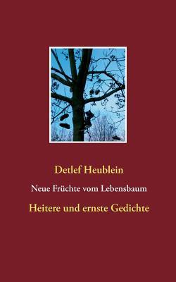 Neue Früchte Vom Lebensbaum Heitere Und Ernste Gedichte By