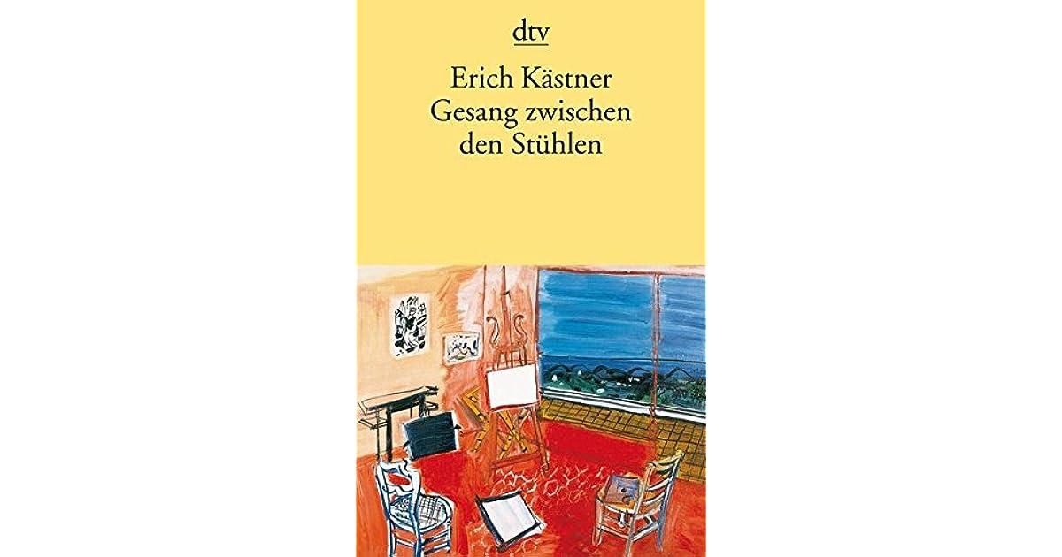 Gesang Zwischen Den Stühlen Gedichte By Erich Kästner