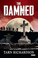 The Damned: The Darkest Hand Trilogy (The Darkest Hand Trilogy)