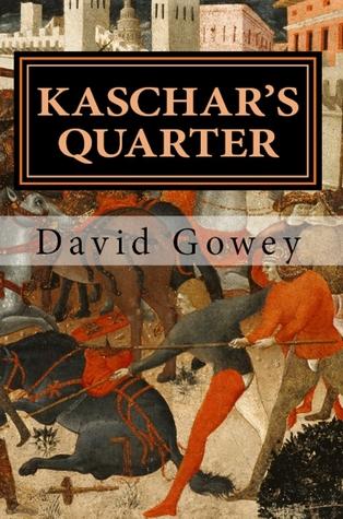 Kaschar's Quarter by David Gowey