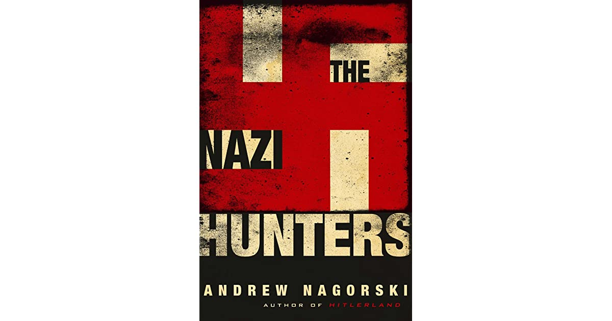 The nazi hunters by andrew nagorski fandeluxe PDF