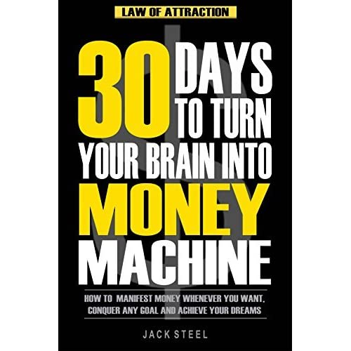 Law Of Attraction 30 Days To Turn Your Brain Into A Money Machine
