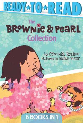 The Brownie & Pearl Collection: Brownie & Pearl Step Out; Brownie & Pearl Get Dolled Up; Brownie & Pearl Grab a Bite; Brownie & Pearl See the Sights; Brownie & Pearl Go For a Spin; Brownie & Pearl Hit the Hay