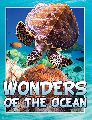 Wonders Of The Ocean: Children's Books and Bedtime Stories For Kids Ages 3-8 for Fun Loving Kids (Books For Kids Series)