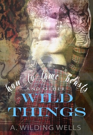 How To Tame Beasts And Other Wild Things
