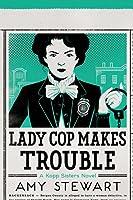 Lady Cop Makes Trouble  (Kopp Sisters #2)