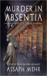 Murder In Absentia by Assaph Mehr