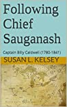 Following Chief Sauganash: Captain Billy Caldwell (1780-1841)