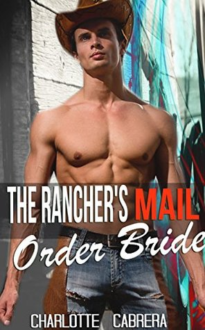 WESTERN ROMANCE: The Rancher's Mail Order Bride (Mail Order Bride Pregnancy Romance) (Historical Western Collection)