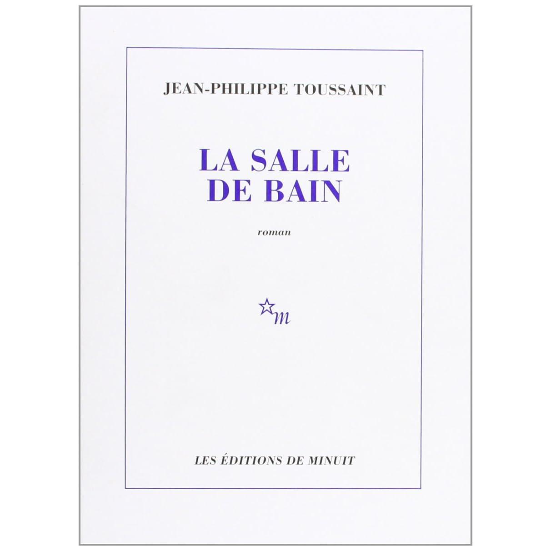 La salle de bain by jean philippe toussaint reviews for Jean philippe toussaint la salle de bain
