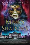 Masks and Shadows (Masks and Shadows, #1)
