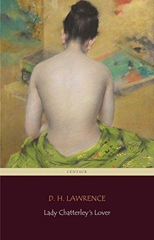 Lady Chatterley's Lover (Centaur Classics)