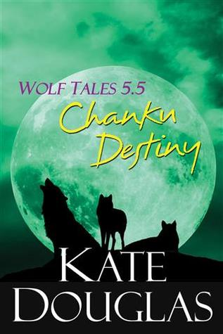 Chanku Destiny (Wolf Tales, #5.5)