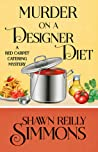 Murder on a Designer Diet (A Red Carpet Catering Mystery, #3)