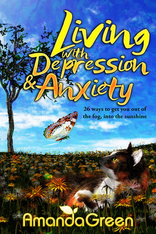 Living with depression and anxiety: 26 ways to get you out of the fog, into the sunshine