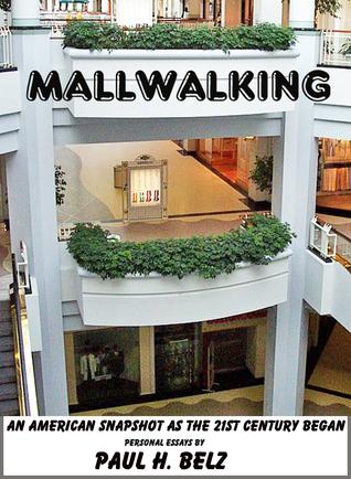 Mallwalking: An American Snapshot as the 21st Century Began