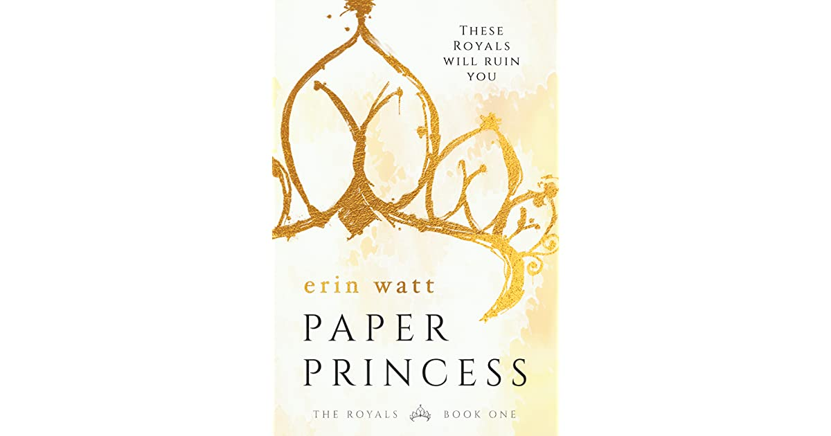 Paper Princess The Royals 1 By Erin Watt Paper Princess