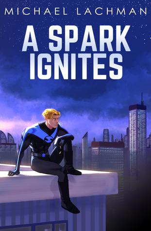 A Spark Ignites (The Spark Superhero Series, #1)