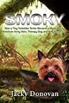 Smoky: How a Tiny Yorkshire Terrier Became a World War II American Army Hero, Therapy Dog and Hollywood Star (Animal Heroes Book 2)