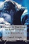 Titanic II: The Diary of Rose Dawson