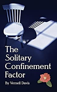 The Solitary Confinement Factor: Finding Freedom