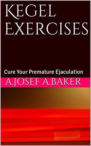 Kegel Exercises  Cure Your Premature Ejaculation (2016)