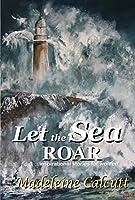 Let the Sea Roar: Inspirational stories about women by women