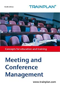 Meeting and Conference Management (TRAINPLAN Book 1)