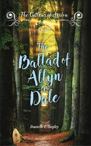 The Ballad of Allyn-a-Dale (Outlaws of Avalon, #1)