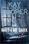 Wait for Dark (Bishop/Special Crimes Unit #17; Dark #2)