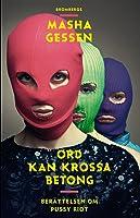 Ord kan krossa betong: Berättelsen om Pussy Riot